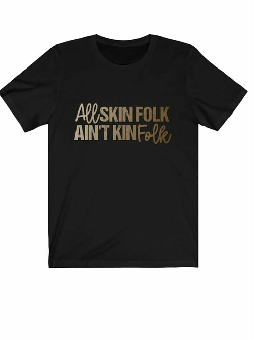 Skin folk Kinfolk  tee   (Organykteez Collab)