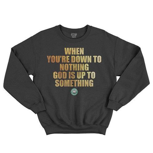 UP TO SOMETHING  🙏🏽 Light weight sweatshirt