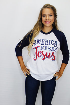 America Needs Jesus Tee