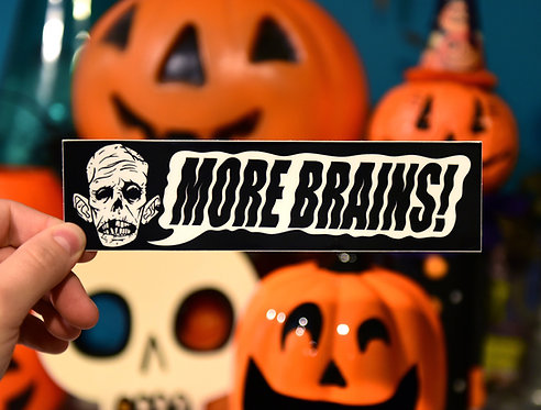 More Brains bumper Sticker