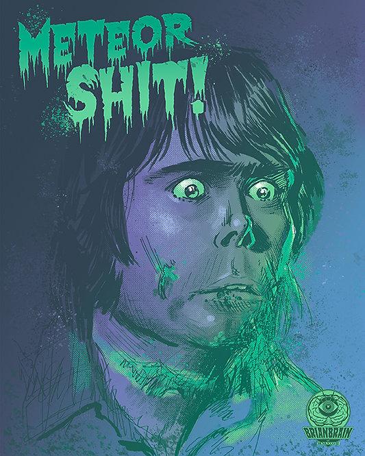 Meteor Shit 8X10 Print
