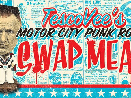 I will be at Tesco Vee's Motor City Punk Rock Swap Meat!