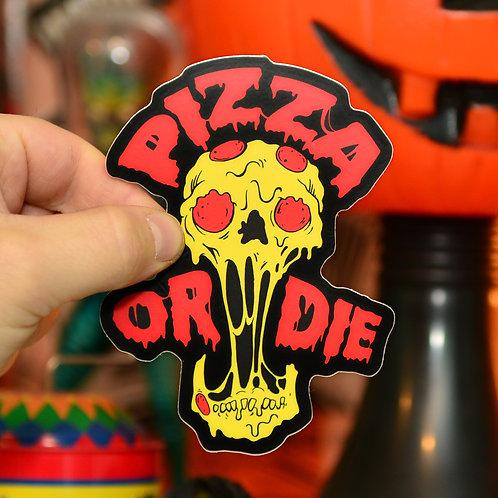 Pizza or Die Sticker