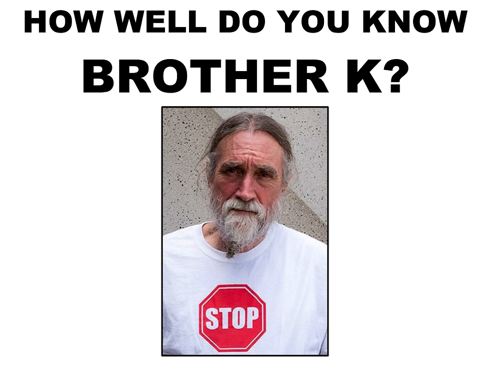 How well do you know Brother K?