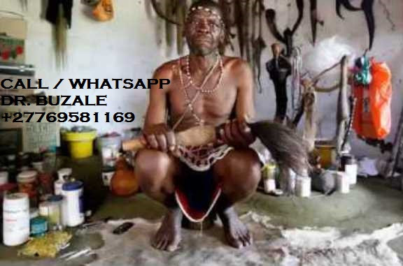 "Dr. BUZALE  Richard ''+27769581169'' Is unique Powerful Traditional herbalist healer, Lost Love Spell Caster, Powerful Sangoma, LOTTO Winning Spells, Marriage Spells Caster like no other;  All my services are beyond human imagination and many have always asked for what is behind my magic powers because of their effect to their problems I cast spells no matter how far the client maybe and my spells are guaranteed to work in 3 days maximum.  My miracle healing powers using Ancestral spirits with herbal medicine to heal, Casting spells, solve demonic attack and misfortune related difficulties affecting the majority of people all over the world.  * Bring back your lost lover even if lost for a long time in 3 days. * The sickness/problem that medical and other healers failed to solve * Remove the black spot in your hands that keeps taking away your lucks and money * eliminating family fights between family members to have peace & harmony at home. * Marriage with eternal happiness and love, have your partner alone. * Attract customers to your business. * Find out why you're not progressing in your life and offer for you solution. * Self and home protection * Cleanse your space, business, land, home or any of your properties from bad luck or Evil omen. * Get help with court case to make them dismissed or win them immediately. * spell to take away bad luck & give good luck in life * fix broken relationships, marriages * I have herbs for losing weight and bring back your beauty. * solve financial and domestic difficulties * I make you gain promotions at work place. * Cure HIV-AIDS * cure madness/stress/addictions/long illnesses. * have spells for gambling/lotto/ casinos. * have powerful herbs for Manhood problems.  FOR DETAILED INFORMATION: CALL/WHATSAPP Dr. BUZALE RICHARD '+27769581169' Email me: drbuzalehealer@gmail.com Visit my website:  https://www.powerful-traditional-herbalist-healer.com/ NOTE: ""I HELP AND DO DELIVERIES TO PEOPLE ACROSS THE WHOLE WORLD""."