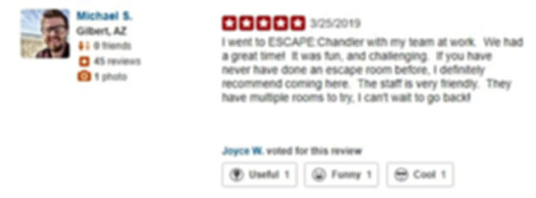 I went to ESCAPE:Chandler with my team at work.  We had a great time!  It was fun, and challenging.  If you have never have done an escape room before, I definitely recommend coming here.  The staff is very friendly.  They have multiple rooms to try, I can't wait to go back!