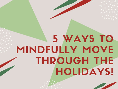 Guest Post: 5 Ways to Mindfully Move through this holiday season!