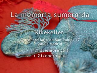 La memoria sumergida. Kikekeller / Madrid 14 nov 2019 > 21 en 2020