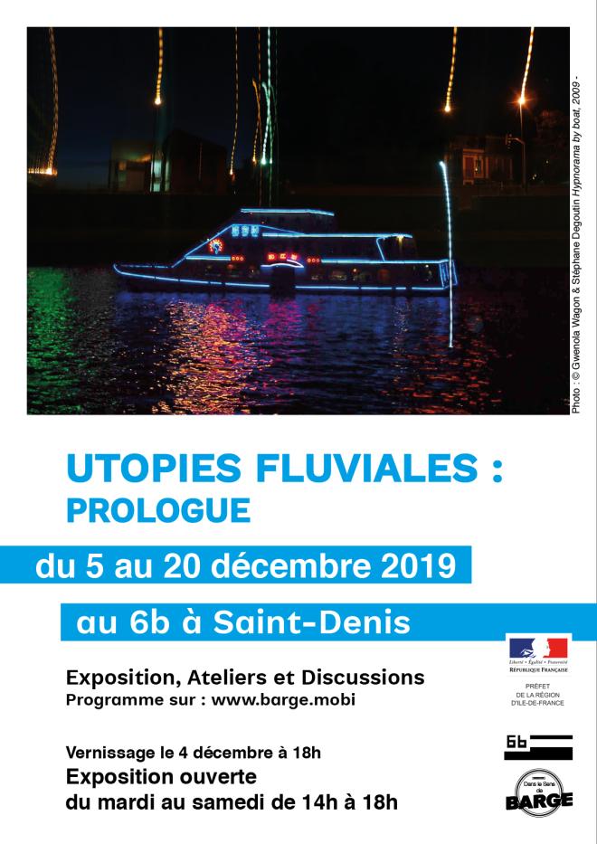 """7ème édition de l'exposition collective  """"Utopies fluviales : prologue"""" au 6B à Saint-"""