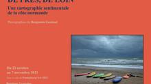 """Exposition de la série """"De près, de loin : une cartographie sentimentale de la côte normande"""""""