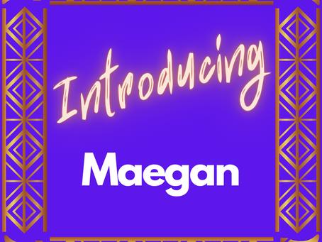 Meet Maegan