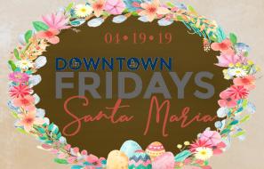 Downtown Fridays Santa Maria 04.19.19