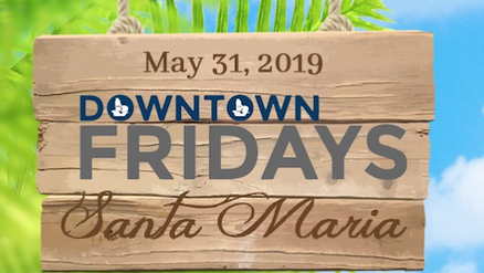 Downtown Fridays Santa Maria 05.31.19