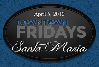 Downtown Fridays Santa Maria 04.05.19