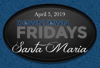 Downtown Fridays Santa Maria 04.05.19