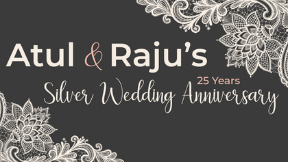 Atul & Raju's 25th Anniversary