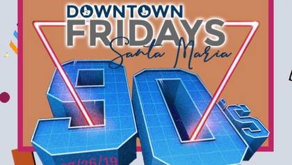 Downtown Fridays Santa Maria 07.26.19