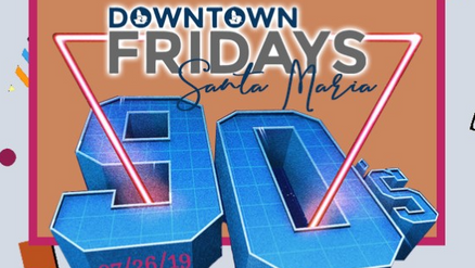 Downtown Fridays Santa Maria 07.26.19