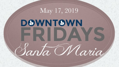 Downtown Fridays Santa Maria 05.17.19