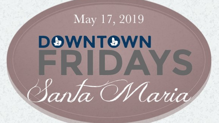 Downtown Fridays Santa Maria 05.17.19