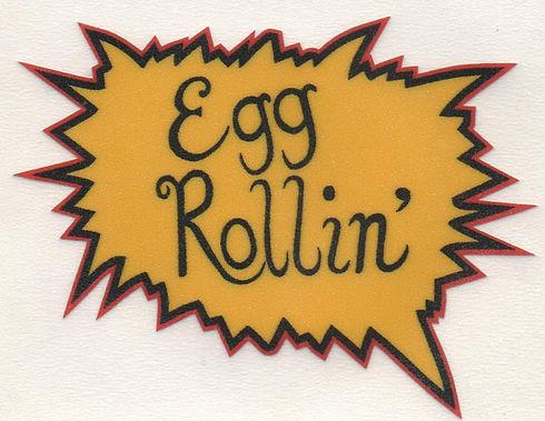 Egg Rollin 001.jpg