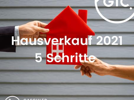 Hausverkauf 2021: 5 Schritte