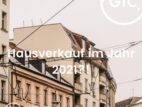 Hausverkauf im Jahr 2021?!