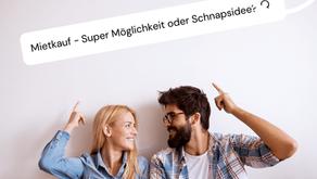 Mietkauf: Super Möglichkeit oder Schnapsidee?!