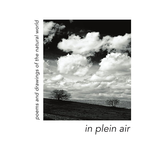 In Plein Air: poems and drawings of the natural world