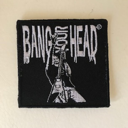 BANG YOUR HEAD PATCH
