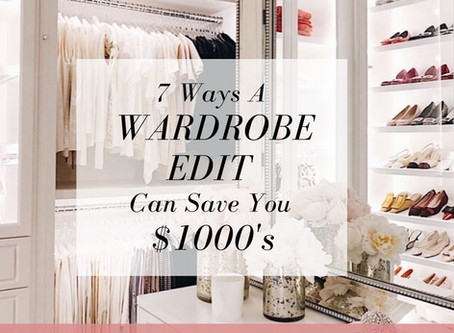 7 Ways a Wardrobe Edit Can Save You Thousands