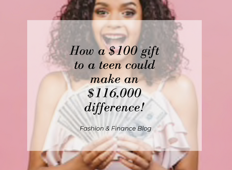 How a $100 gift to a teen could make an $116,000 difference!