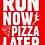 Thumbnail: Run now pizza later