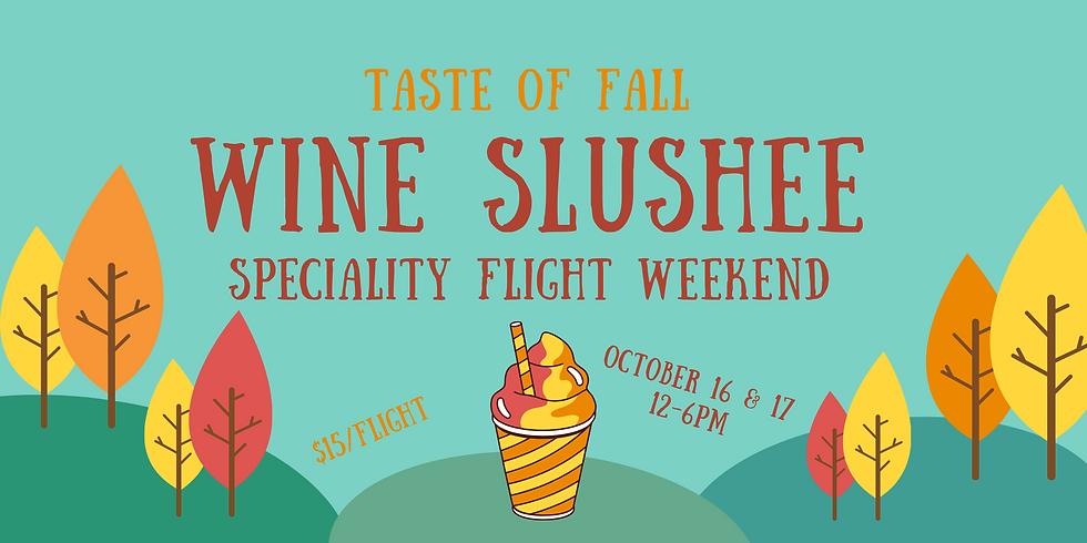 Fall Slushee Weekend