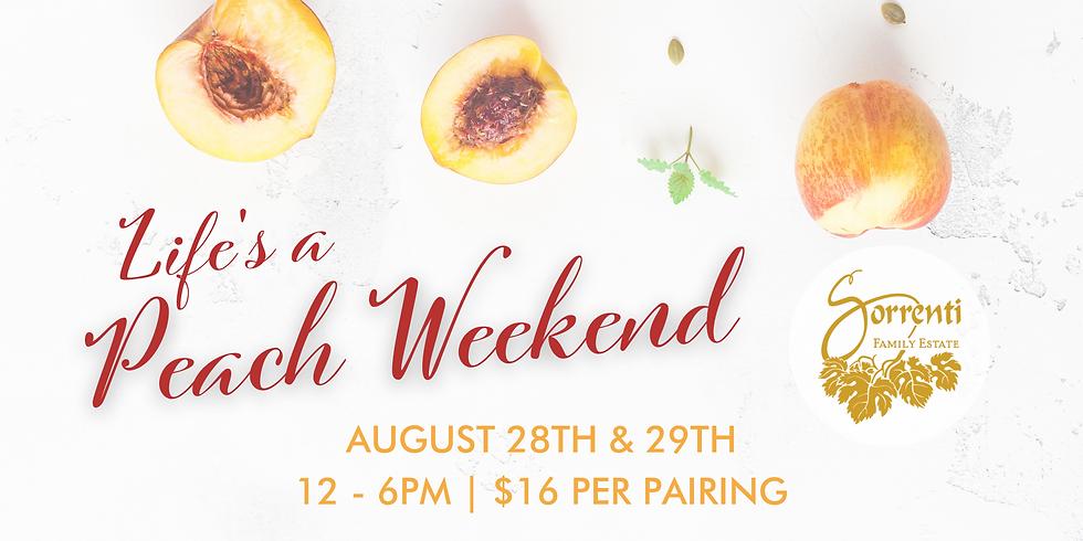 Life's A Peach Weekend