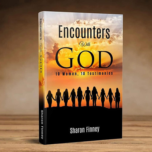 Encounters With God - 10 women - 10 Testimonies