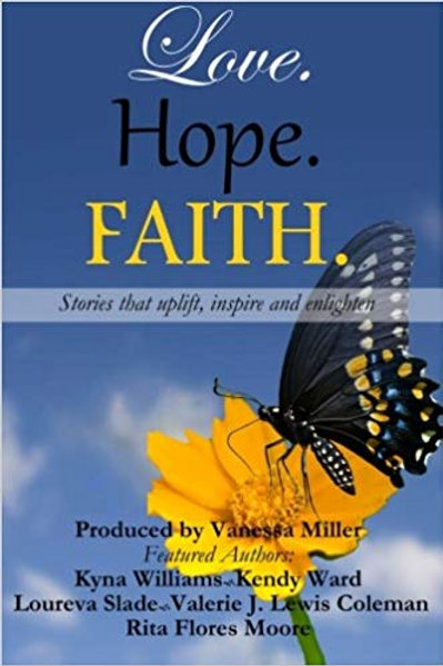 Love, Hope, Faith: Anthology (Volume 1)