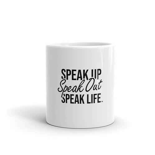 Speak Up, Speak Out, Speak Life MUG