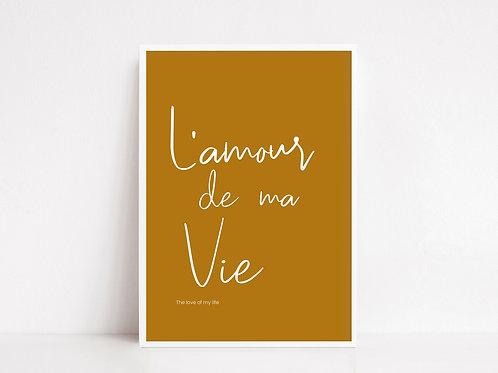 L'Amour De Ma Vie Quote Print