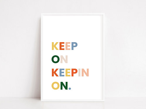 Keep On Keepin On Quote Print