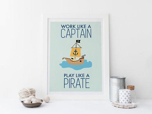 Work Like A Captain Print