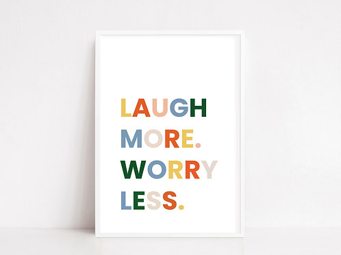 Laugh More Worry Less Quote Print