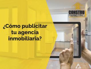 ¿Cómo publicitar tu agencia inmobiliaria?