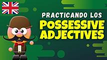 Practicando Possessive Adjectives.png