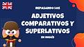 Adjetivos COMPARATIVOS y SUPERLATIVOS re