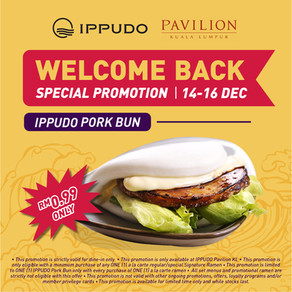 IPPUDO PAVILLION WELCOME BACK SPECIAL