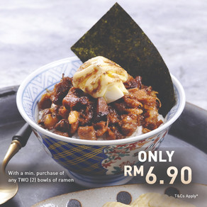 RM6.90 only for Hakata Chashu Rice