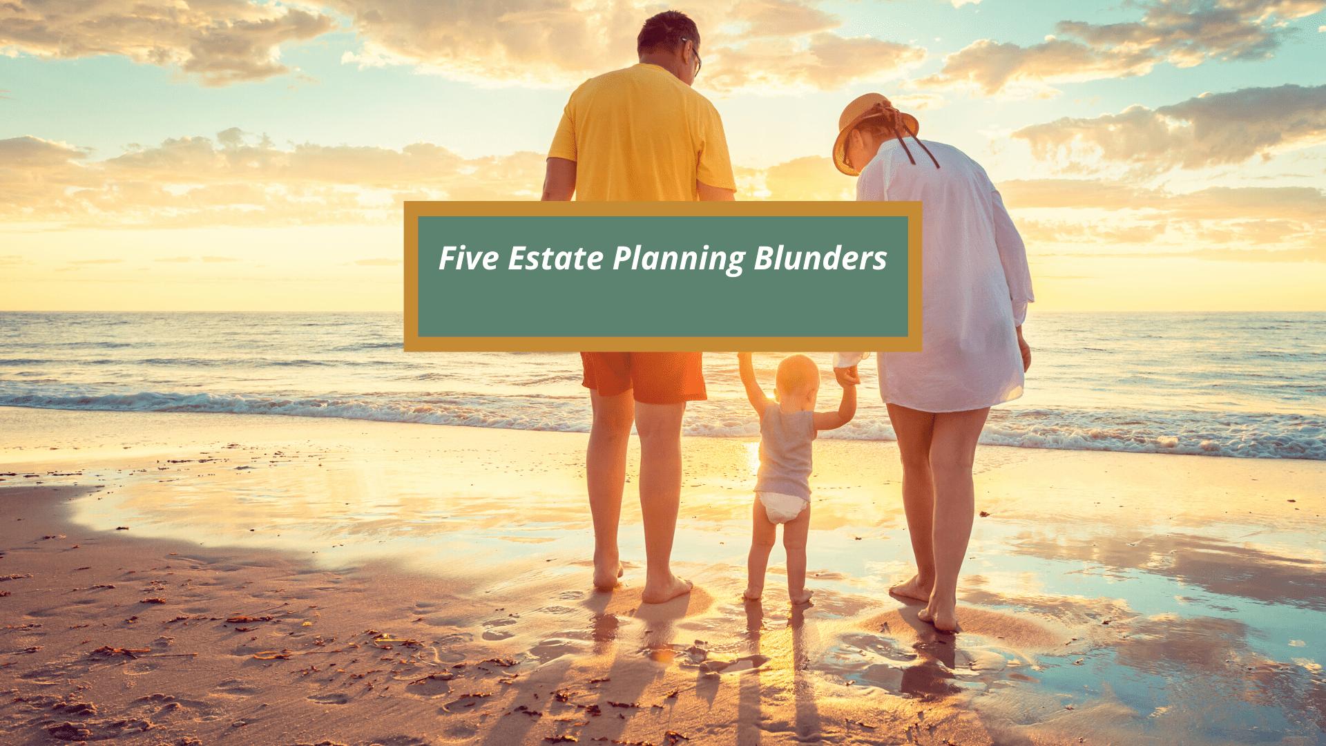 Free Webinar - Five Estate Planning Blun