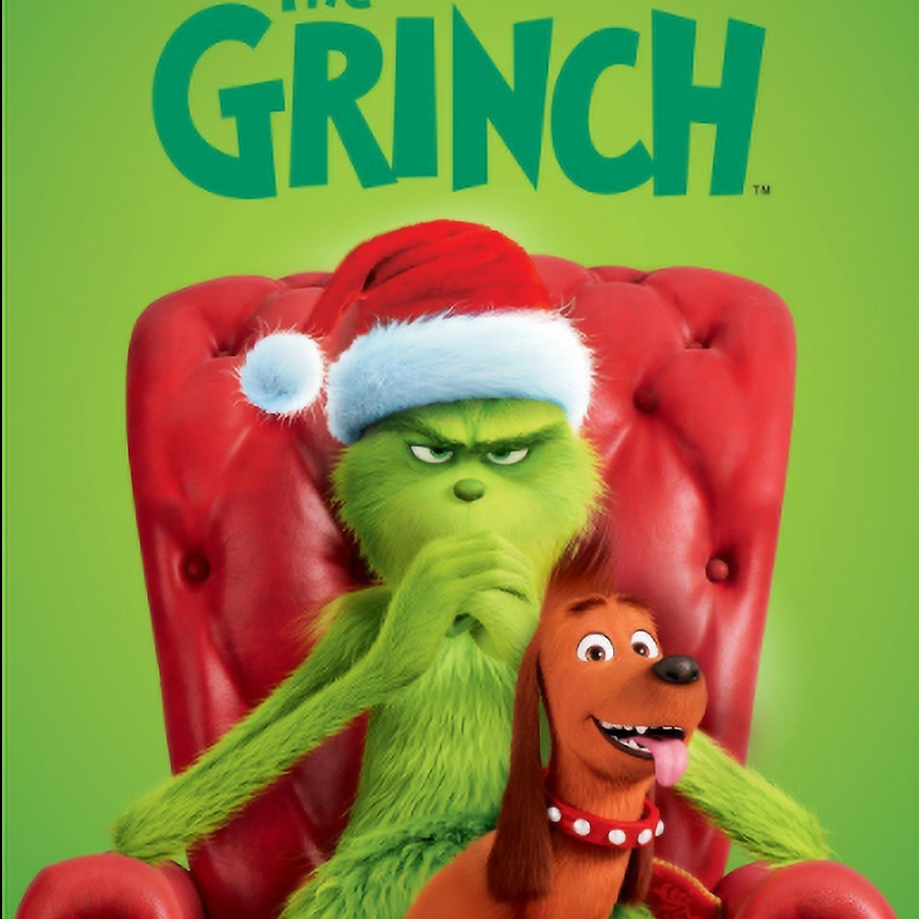 The Grinch (PG) 6:30 PM