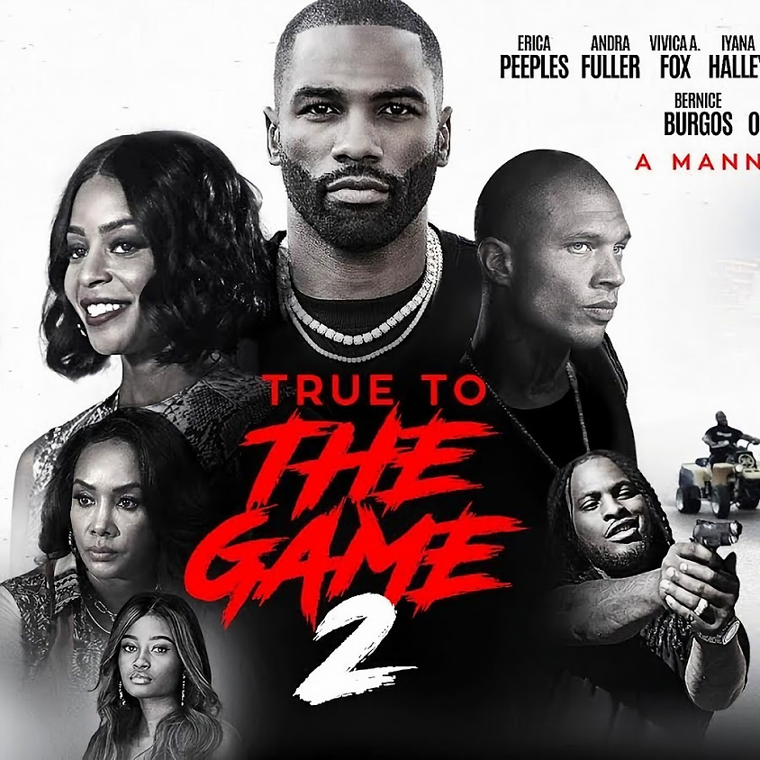 True To The Game 2 @9:30PM (R)